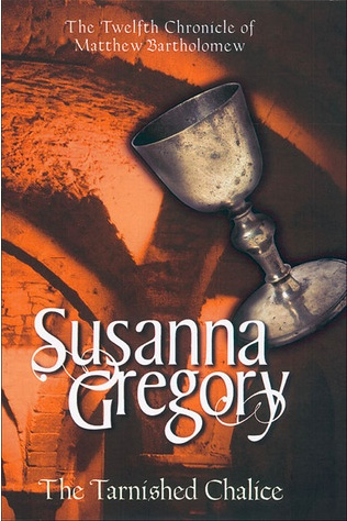 cover for Susanna Gregory's The Tarnished Chalice shows an old chalice tipped across a background of a cathedral interior printed in shades of red.