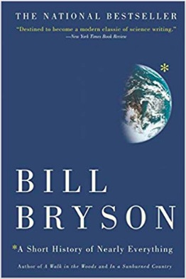 Book cover for Bryson's book has a solid blue background and a picture of the Earth from space with a large yellow asterisk next to it. Below that is the Author's name in large letters. At the bottom of the cover, we find the yellow asterisk and the book title in much smaller print.